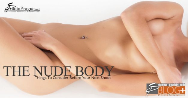 The Nude Body – Things To Consider Before Your Next Shoot