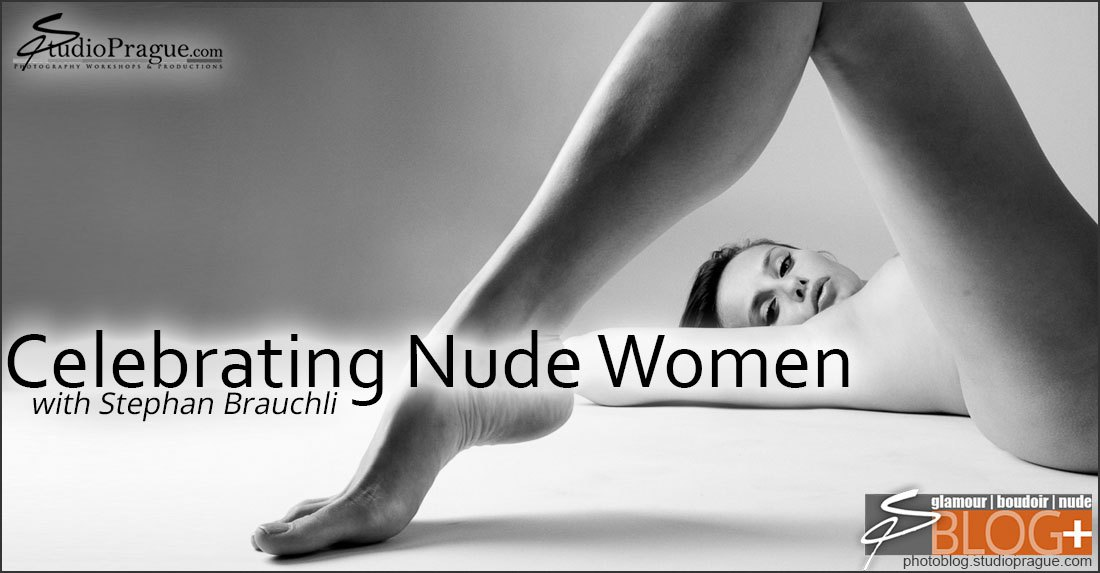 Celebrating Nude Women – Stephan Brauchli, A Heartfelt Enthusiast