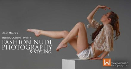 Introduction To Fashion Nude Photography & Styling – Part 1