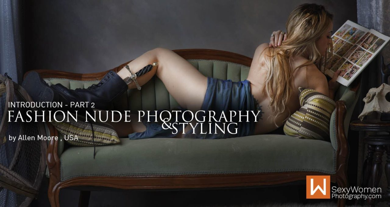 Fashion Nude Photography & Styling: An Introduction (Part 2)