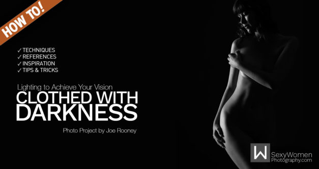 """Clothed With Darkness"": Lighting to Achieve Your Vision (Photo-Project)"