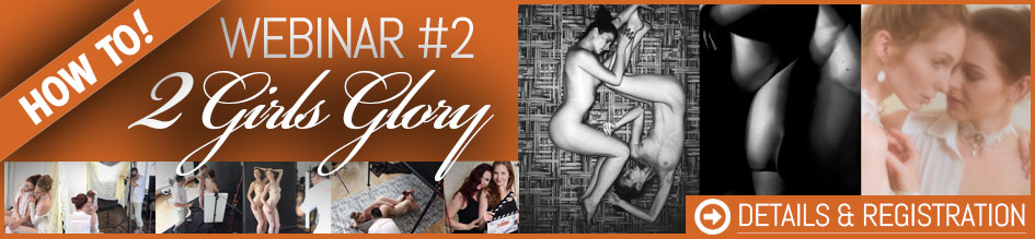 Artistic Nude Photography with 2 Models - 2017 Sexy Photo Webinar - Webinar 2 - with Dan Hostettler