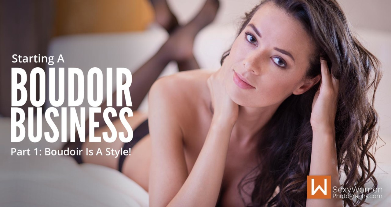Starting A Boudoir Photography Business