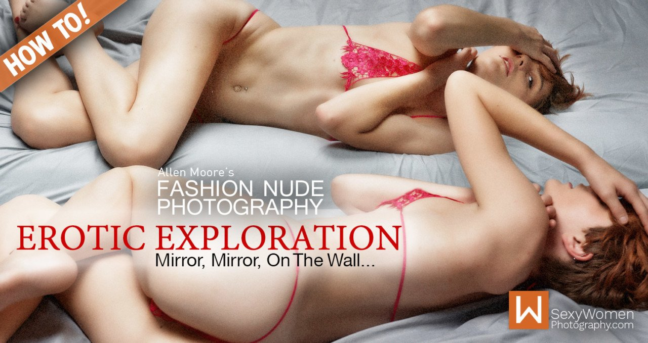 Mirror, Mirror, On The Wall… – An Erotic Exploration