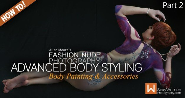 Fashion Nude Photography & Styling: Advanced Body Styling (Part 2)